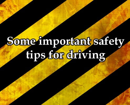 Some important safety tips for driving